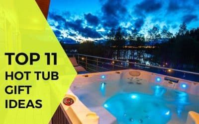Top 11 Hot Tub Gift Ideas – A Fun Gift Guide for Spa Owners