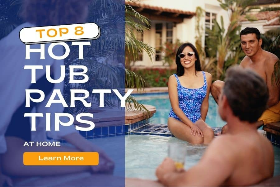 8 tips hot tub party home
